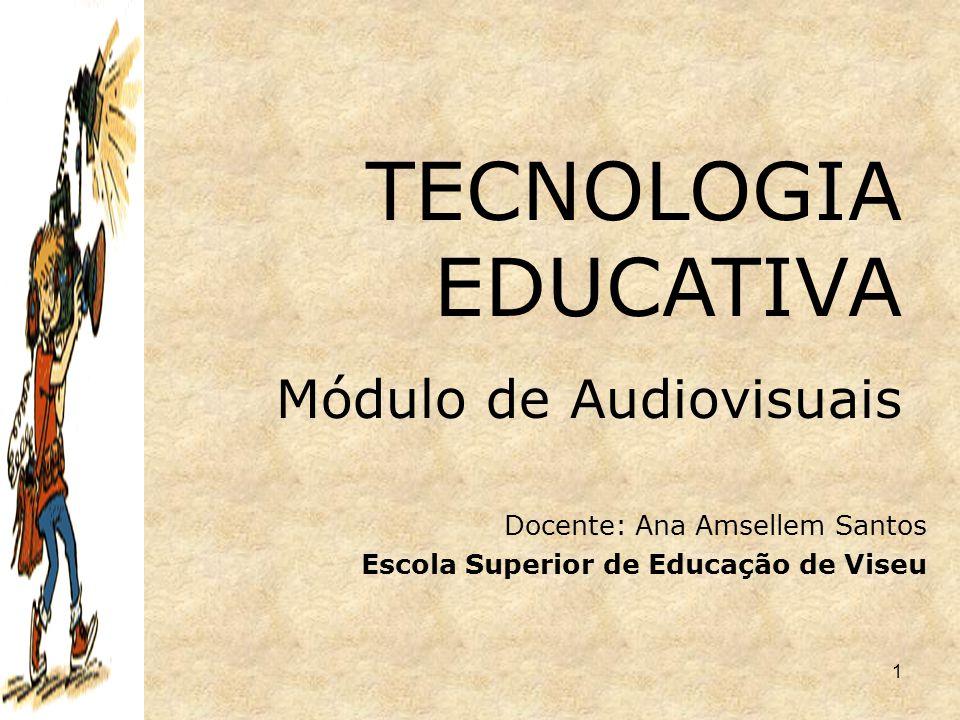 TECNOLOGIA EDUCATIVA Módulo de Audiovisuais