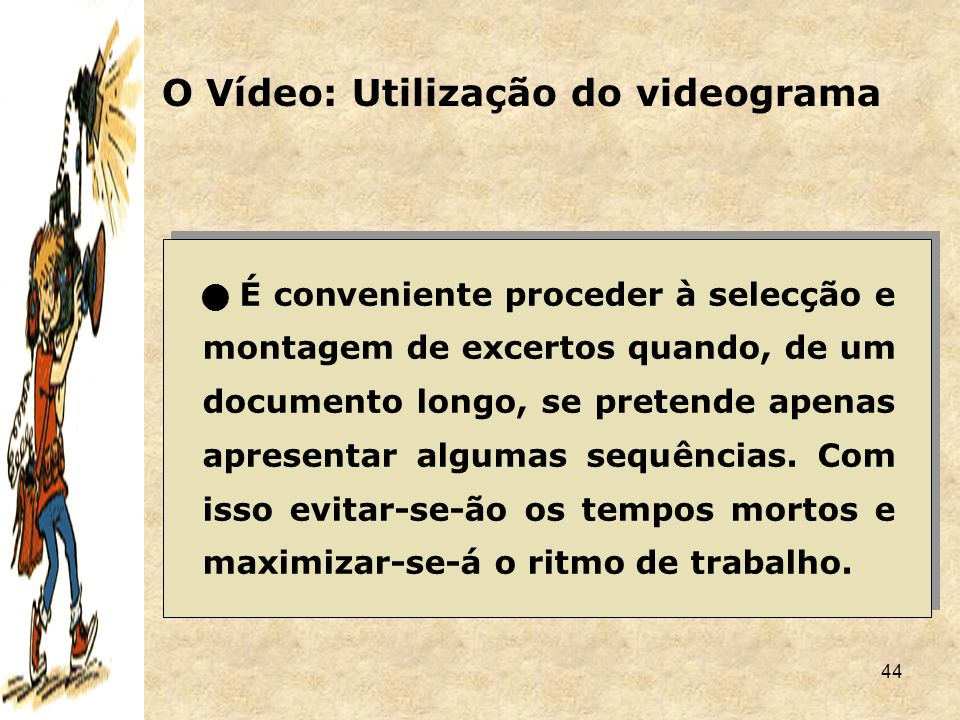 O Vídeo: Utilização do videograma