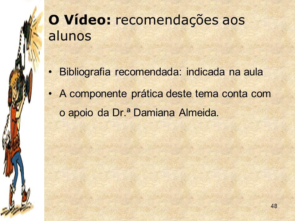 O Vídeo: recomendações aos alunos