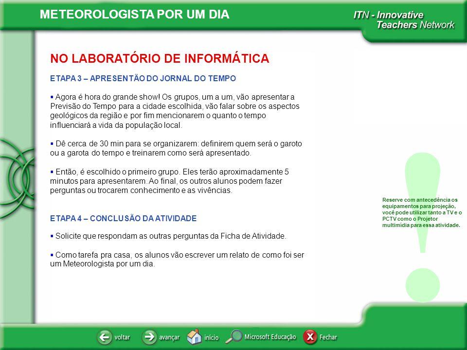! NO LABORATÓRIO DE INFORMÁTICA