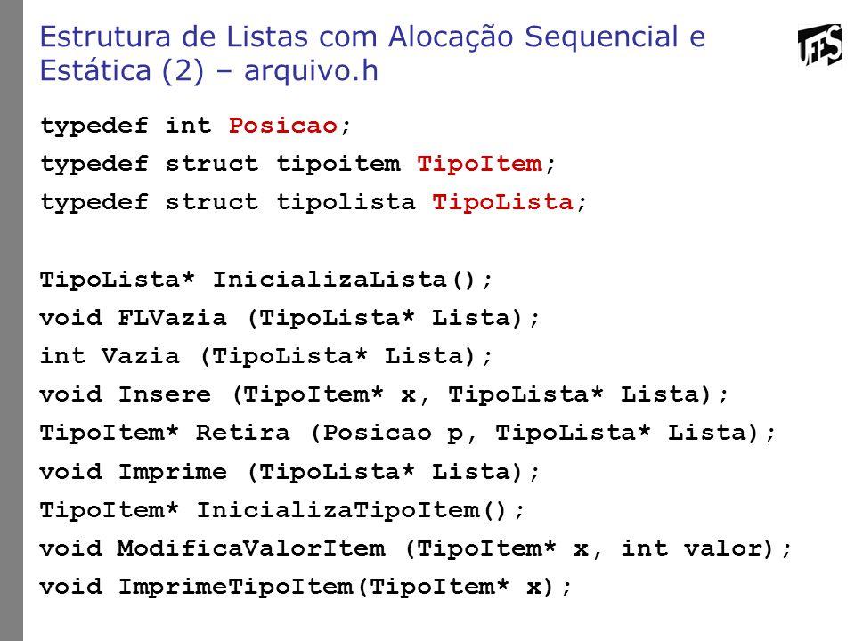Estrutura de Listas com Alocação Sequencial e Estática (2) – arquivo.h
