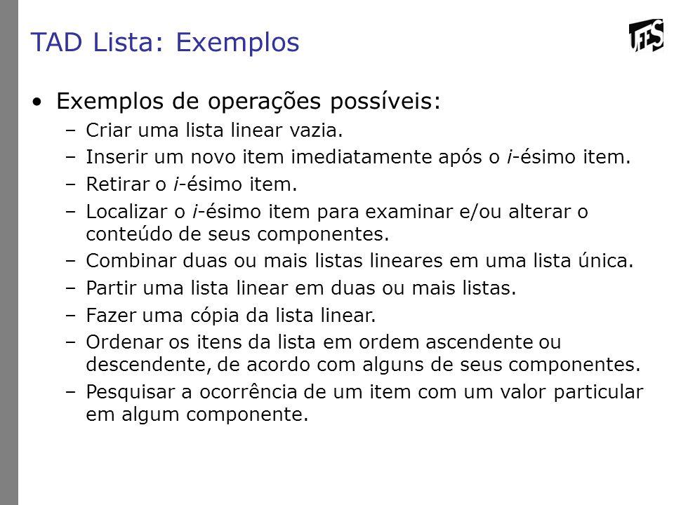 TAD Lista: Exemplos Exemplos de operações possíveis: