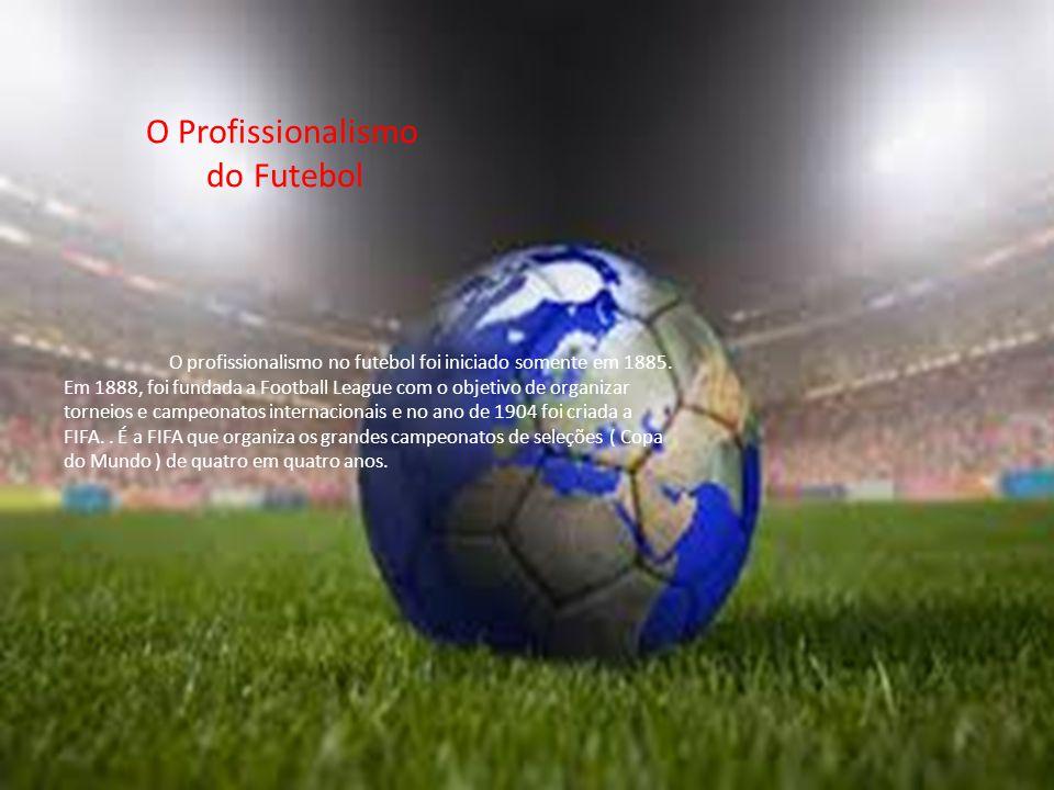 O Profissionalismo do Futebol