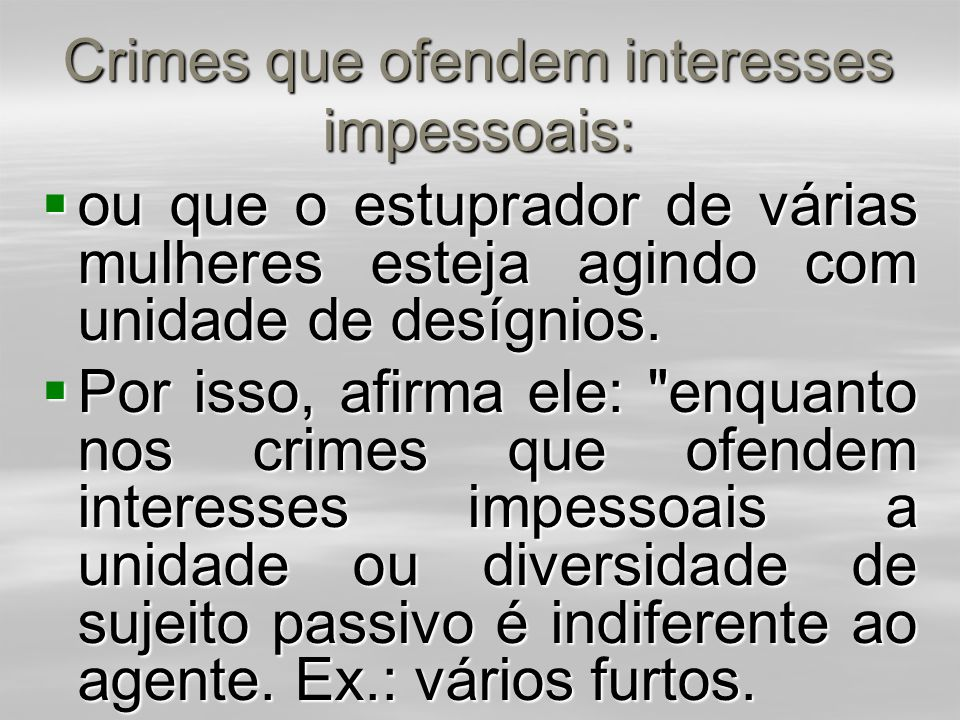 Crimes que ofendem interesses impessoais:
