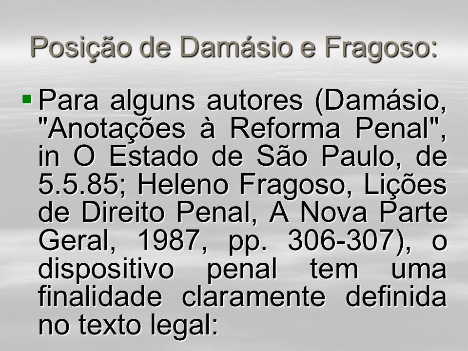 Posição de Damásio e Fragoso: