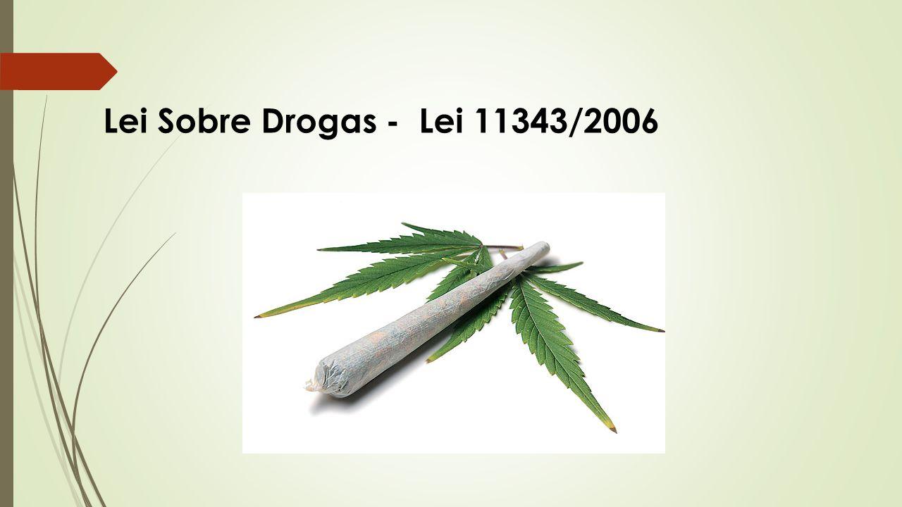 Lei Sobre Drogas - Lei 11343/2006