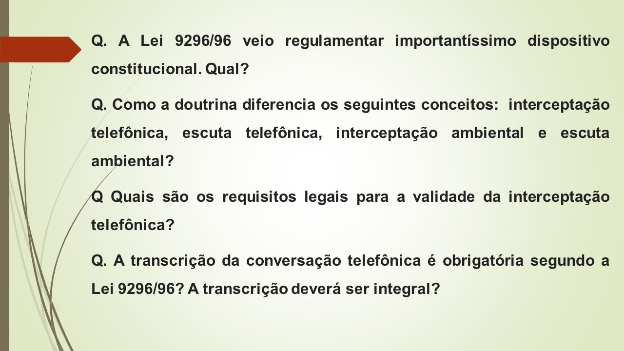 Q. A Lei 9296/96 veio regulamentar importantíssimo dispositivo constitucional. Qual