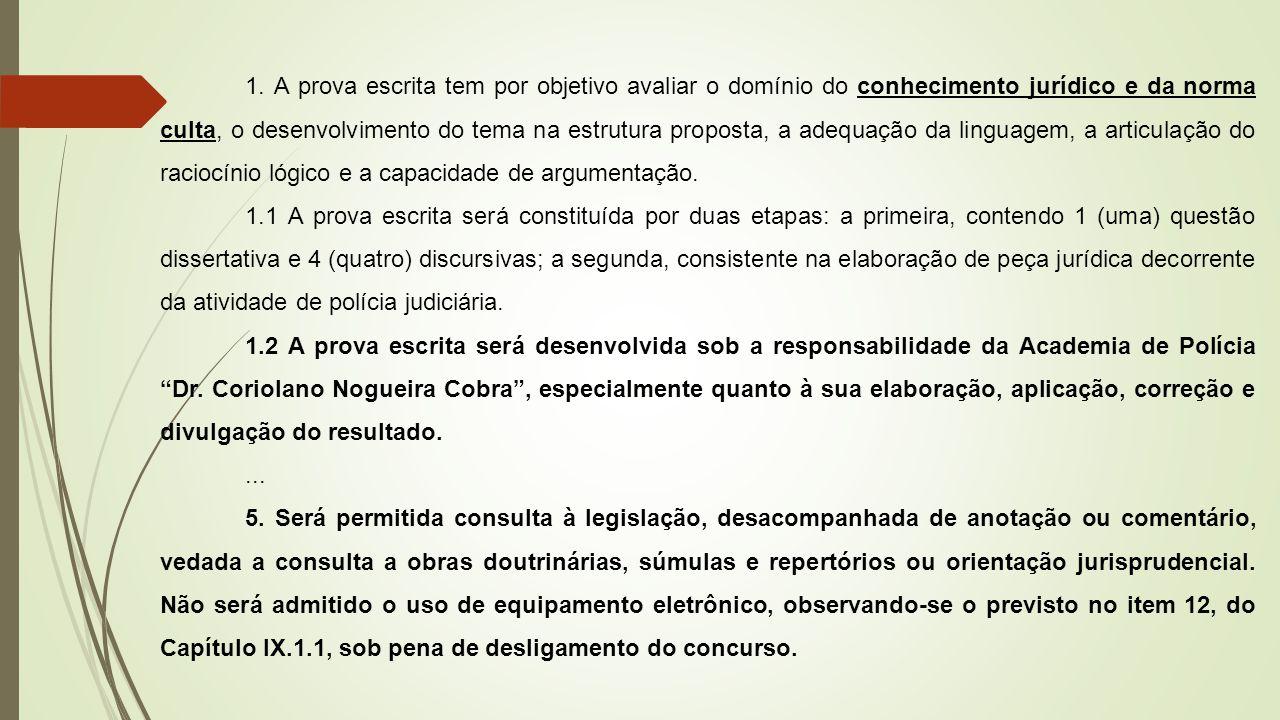 1. A prova escrita tem por objetivo avaliar o domínio do conhecimento jurídico e da norma culta, o desenvolvimento do tema na estrutura proposta, a adequação da linguagem, a articulação do raciocínio lógico e a capacidade de argumentação.
