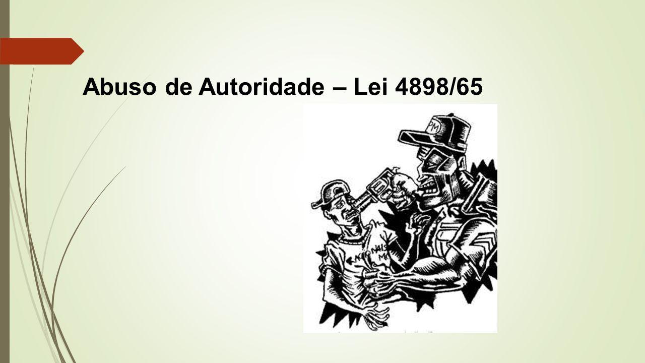 Abuso de Autoridade – Lei 4898/65