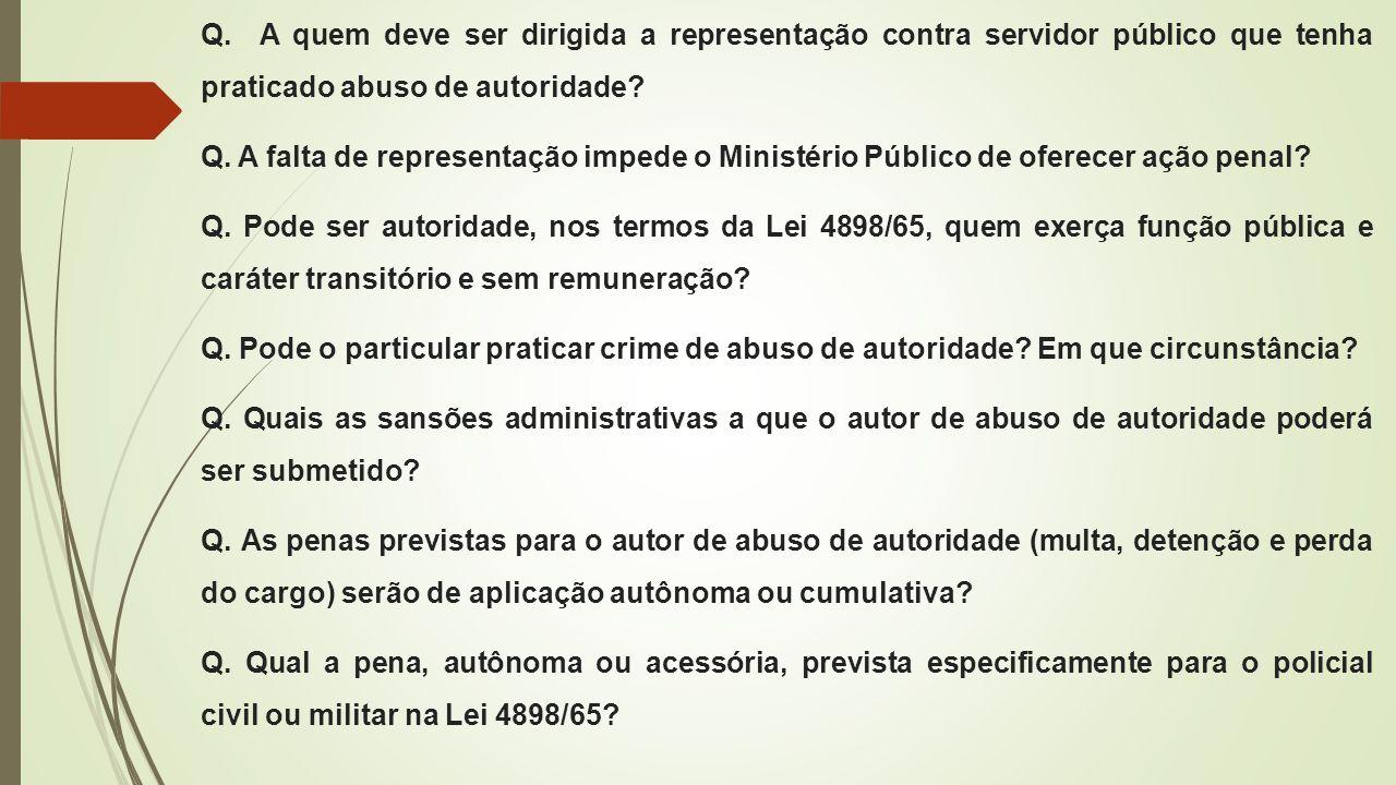 Q. A quem deve ser dirigida a representação contra servidor público que tenha praticado abuso de autoridade