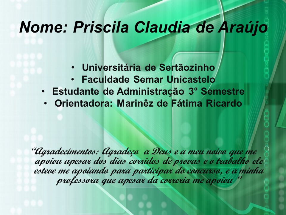 Nome: Priscila Claudia de Araújo
