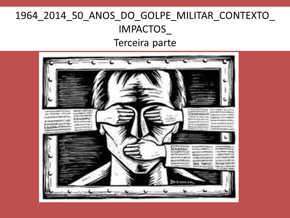 1964_2014_50_ANOS_DO_GOLPE_MILITAR_CONTEXTO_