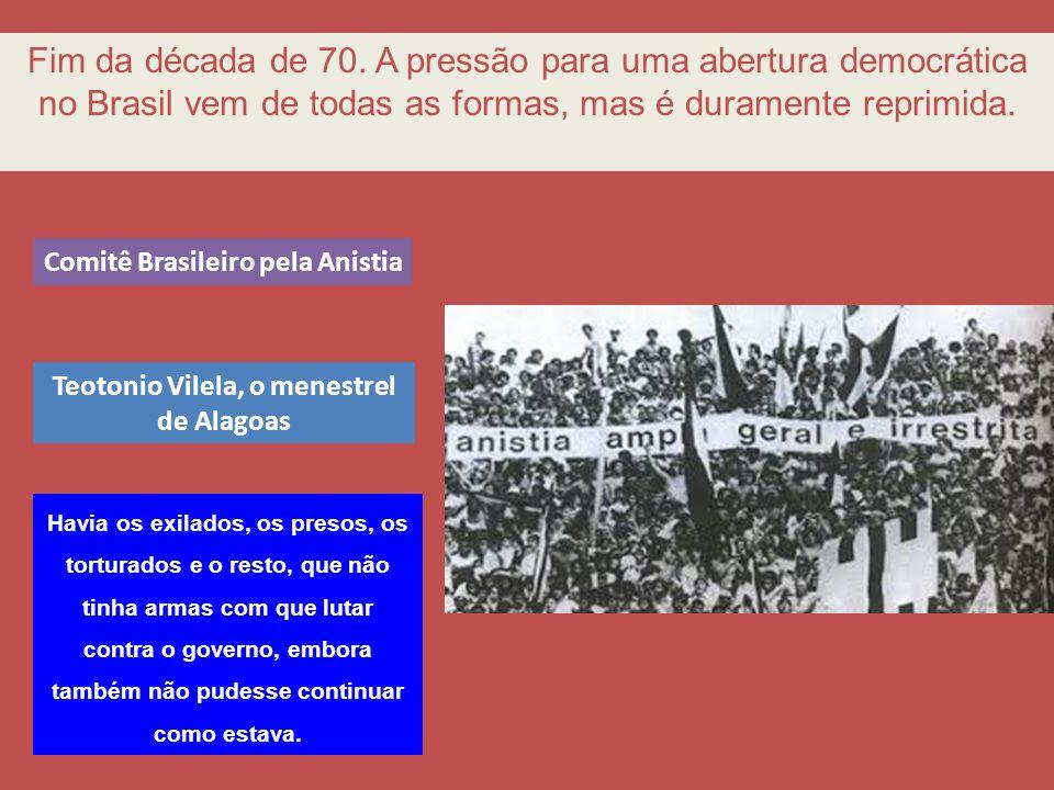 Comitê Brasileiro pela Anistia Teotonio Vilela, o menestrel de Alagoas