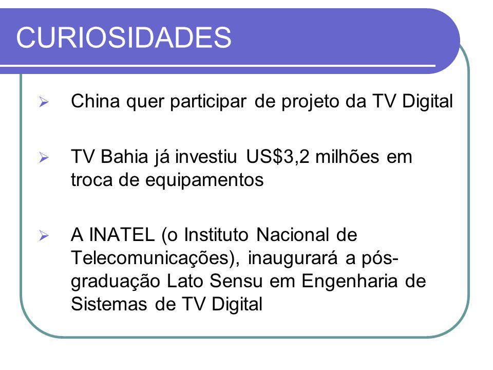 CURIOSIDADES China quer participar de projeto da TV Digital
