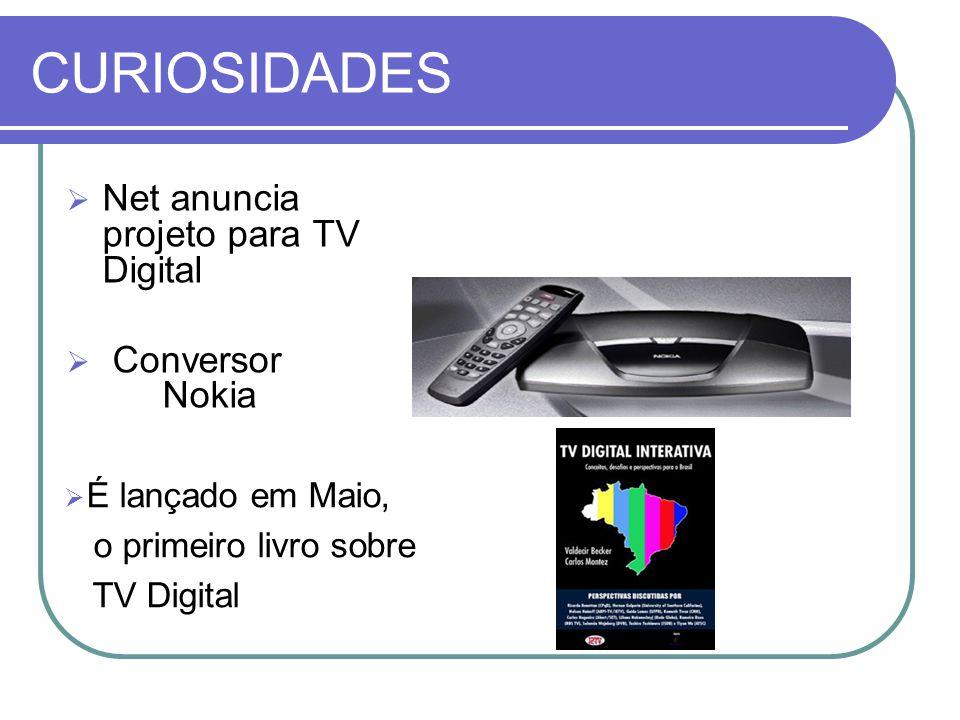 CURIOSIDADES Net anuncia projeto para TV Digital Conversor Nokia
