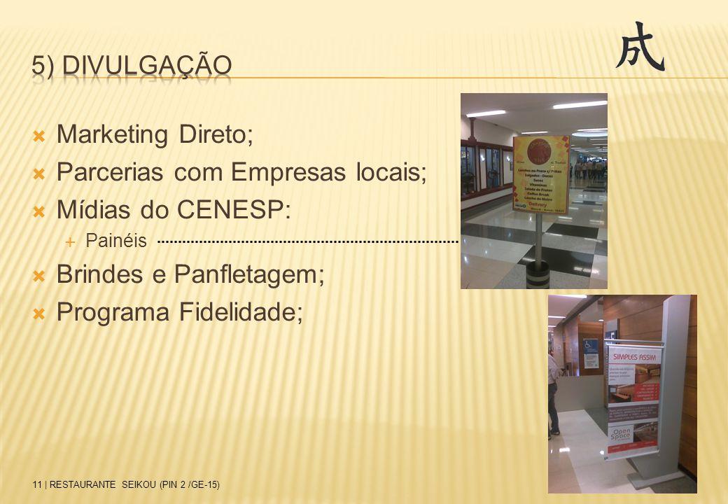 Parcerias com Empresas locais; Mídias do CENESP: