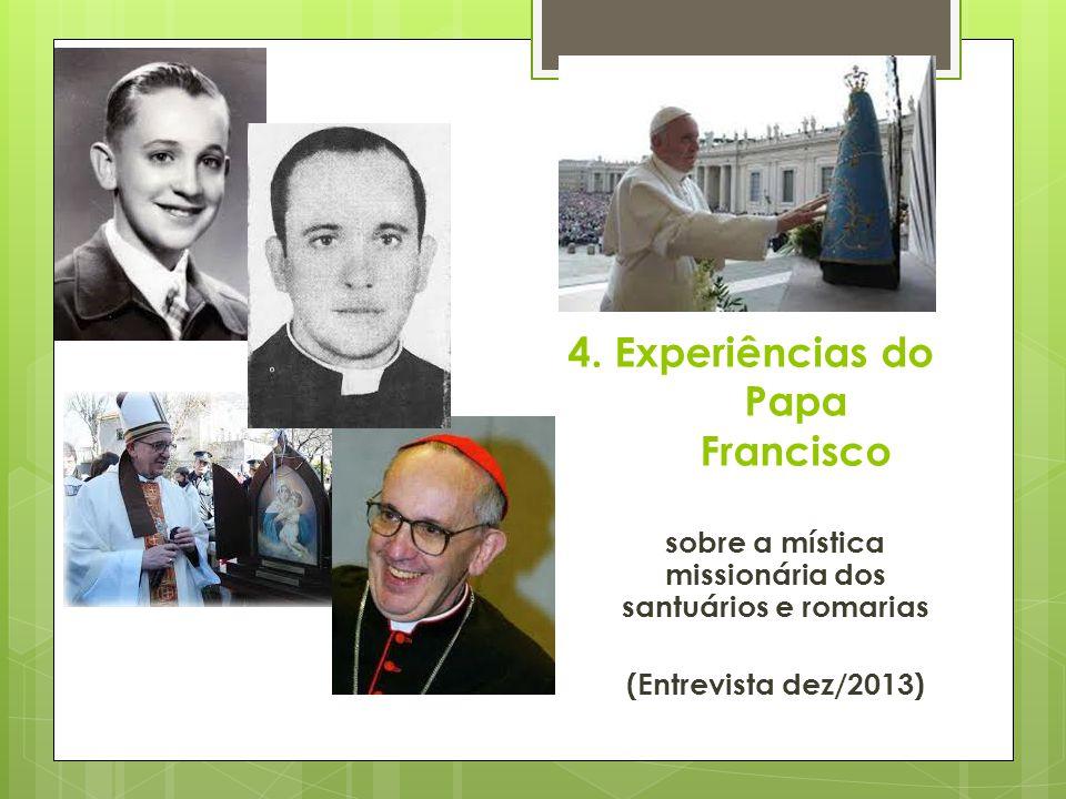 4. Experiências do Papa Francisco