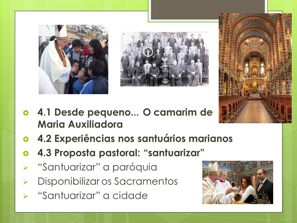 4.1 Desde pequeno... O camarim de Maria Auxiliadora