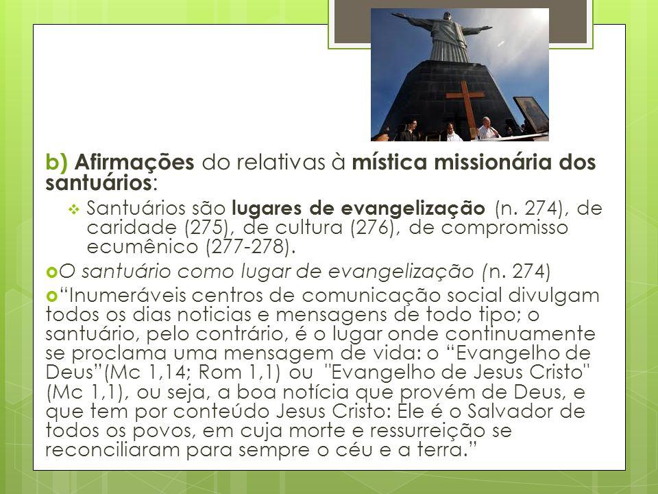b) Afirmações do relativas à mística missionária dos santuários: