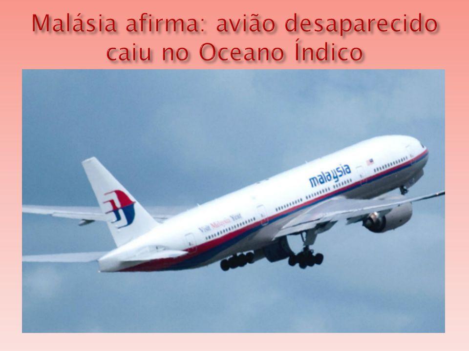 Malásia afirma: avião desaparecido caiu no Oceano Índico