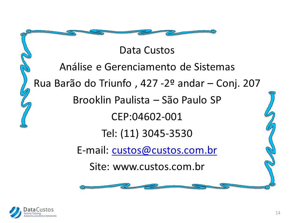 Data Custos Análise e Gerenciamento de Sistemas Rua Barão do Triunfo , 427 -2º andar – Conj.