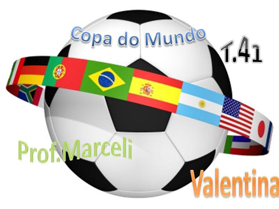 Copa do Mundo T.41 Prof.Marceli Valentina