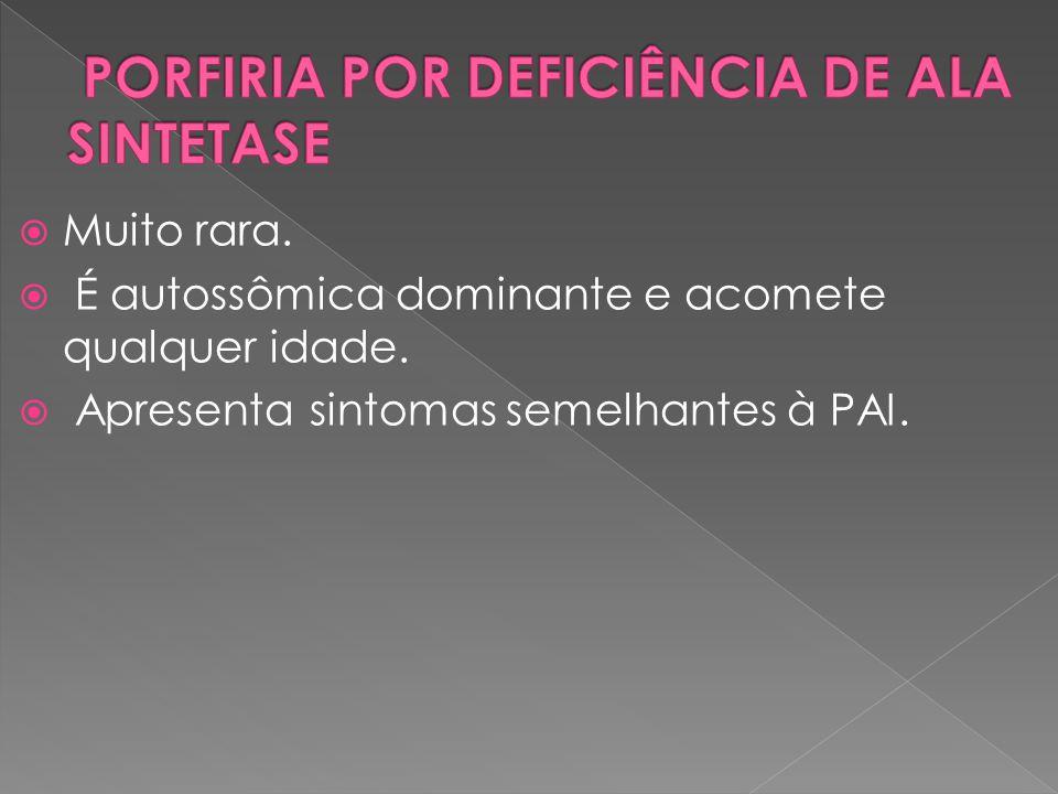 PORFIRIA POR DEFICIÊNCIA DE ALA SINTETASE
