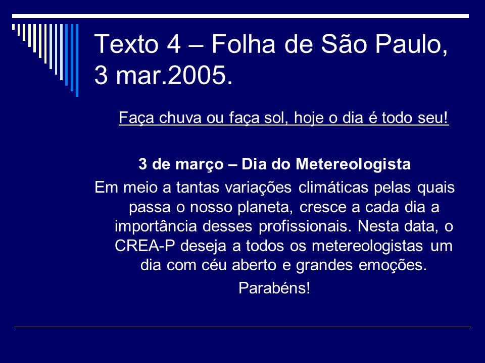 Texto 4 – Folha de São Paulo, 3 mar.2005.