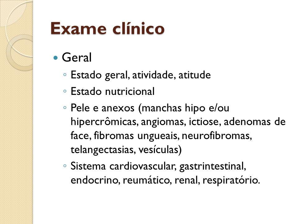 Exame clínico Geral Estado geral, atividade, atitude
