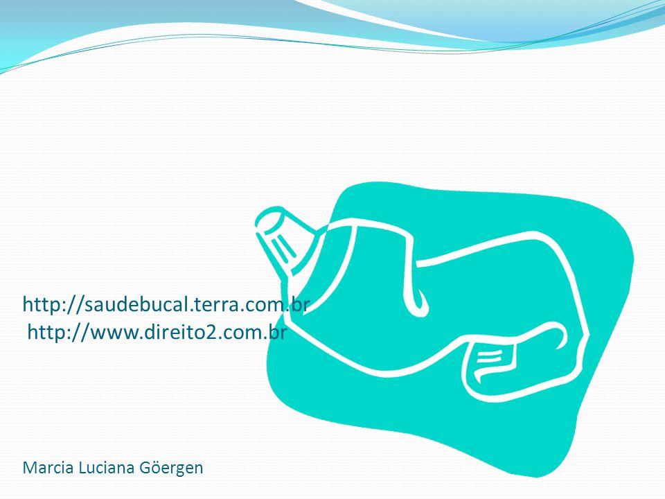 http://saudebucal. terra. com. br http://www. direito2. com