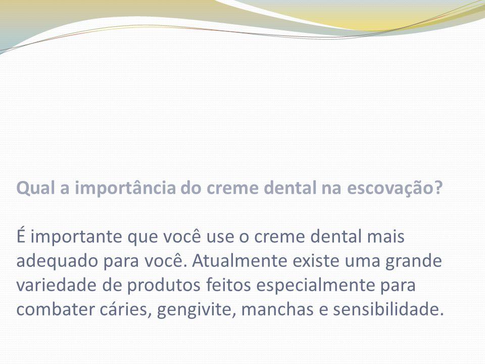 Qual a importância do creme dental na escovação