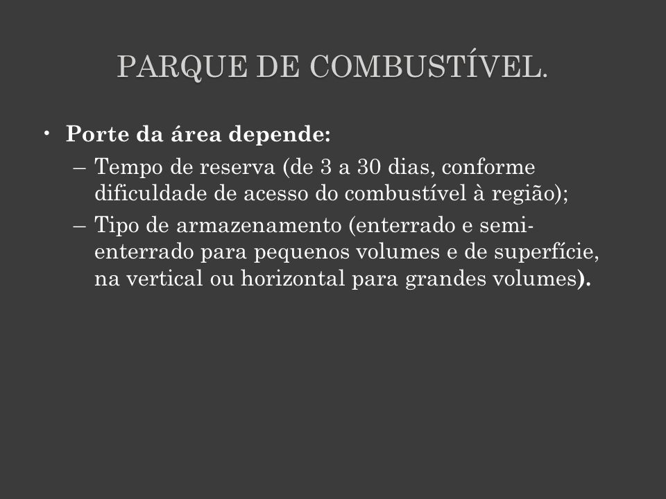 PARQUE DE COMBUSTÍVEL. Porte da área depende: