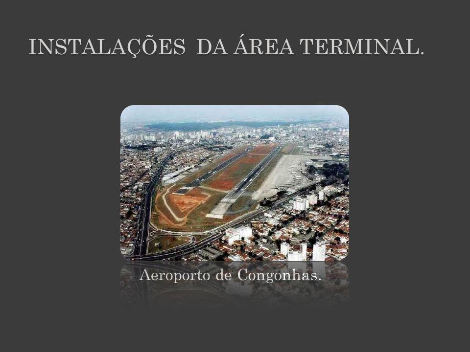 INSTALAÇÕES da Área terminal.