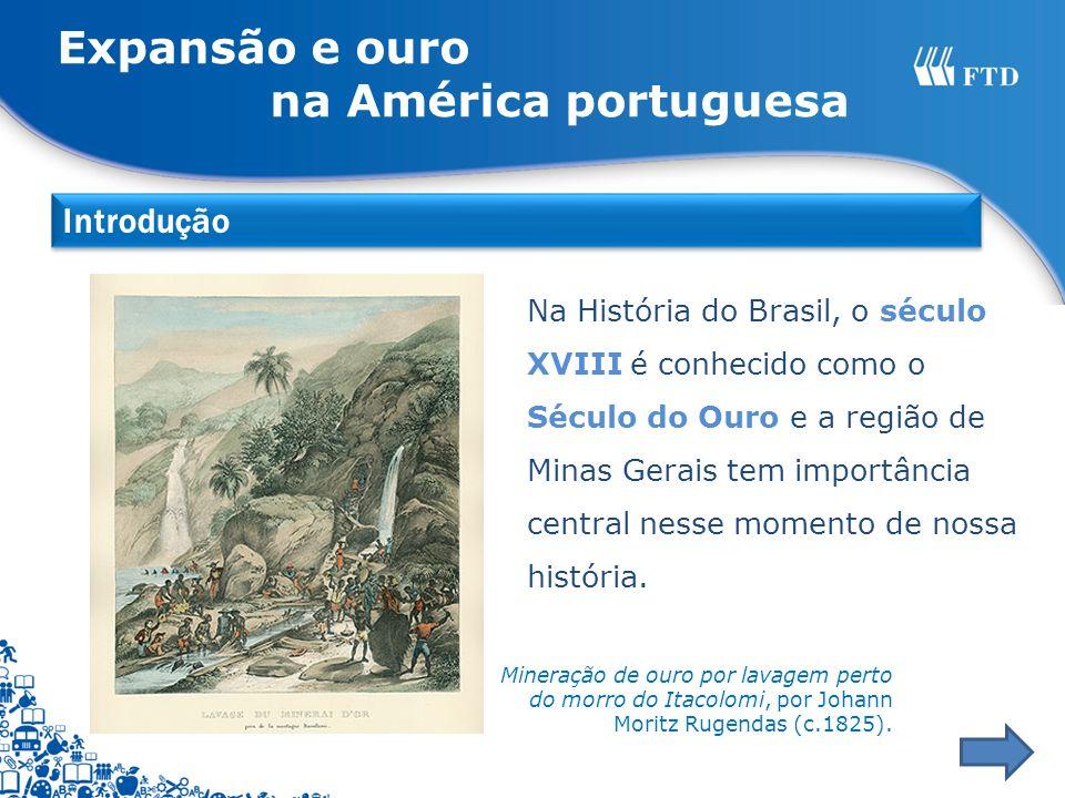 Expansão e ouro na América portuguesa Introdução