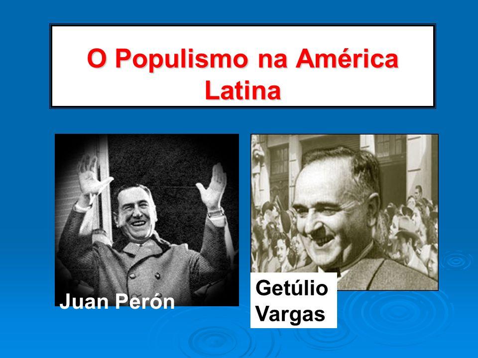 O Populismo na América Latina