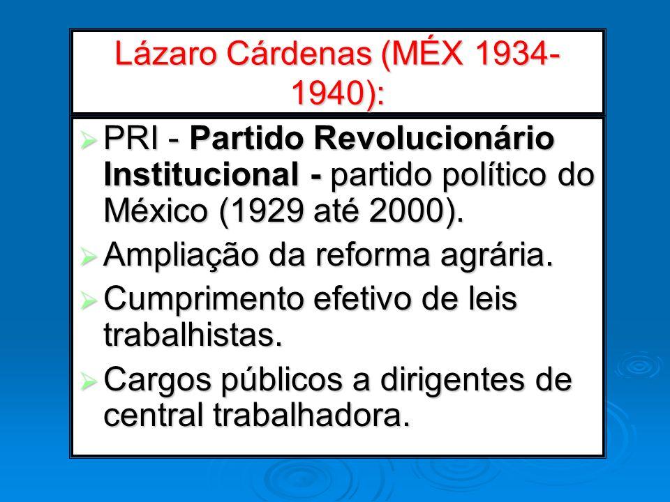 Lázaro Cárdenas (MÉX 1934-1940):