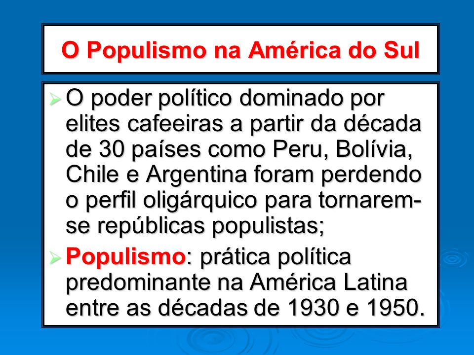 O Populismo na América do Sul