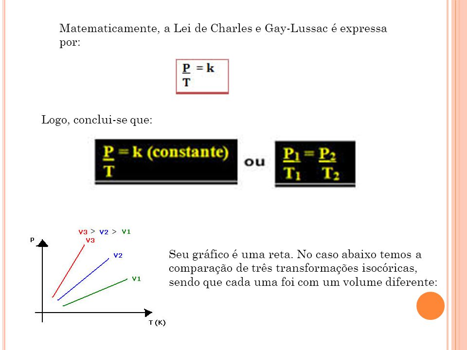 Matematicamente, a Lei de Charles e Gay-Lussac é expressa por: