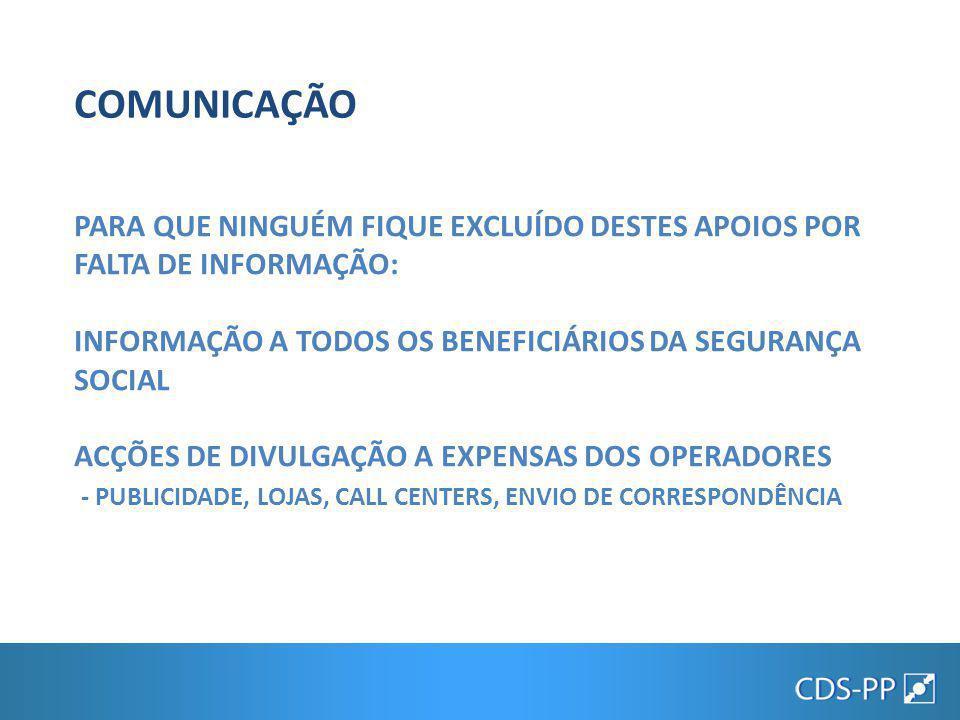 COMUNICAÇÃO PARA QUE NINGUÉM FIQUE EXCLUÍDO DESTES APOIOS POR FALTA DE INFORMAÇÃO: INFORMAÇÃO A TODOS OS BENEFICIÁRIOS DA SEGURANÇA SOCIAL.