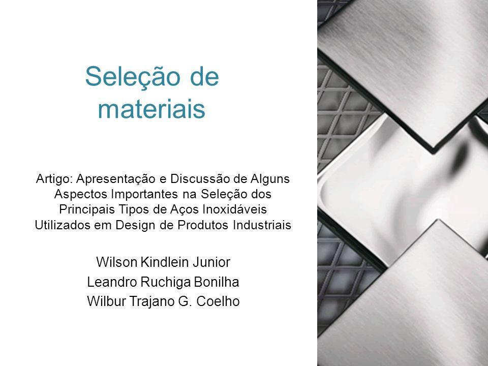 Seleção de materiais Wilson Kindlein Junior Leandro Ruchiga Bonilha
