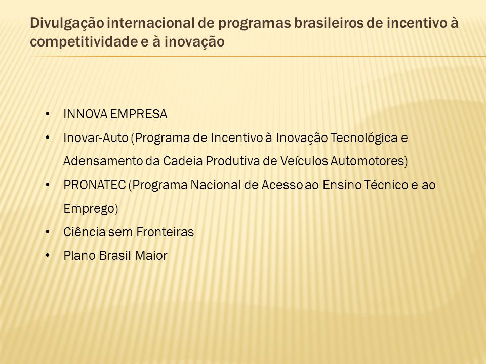 Divulgação internacional de programas brasileiros de incentivo à competitividade e à inovação