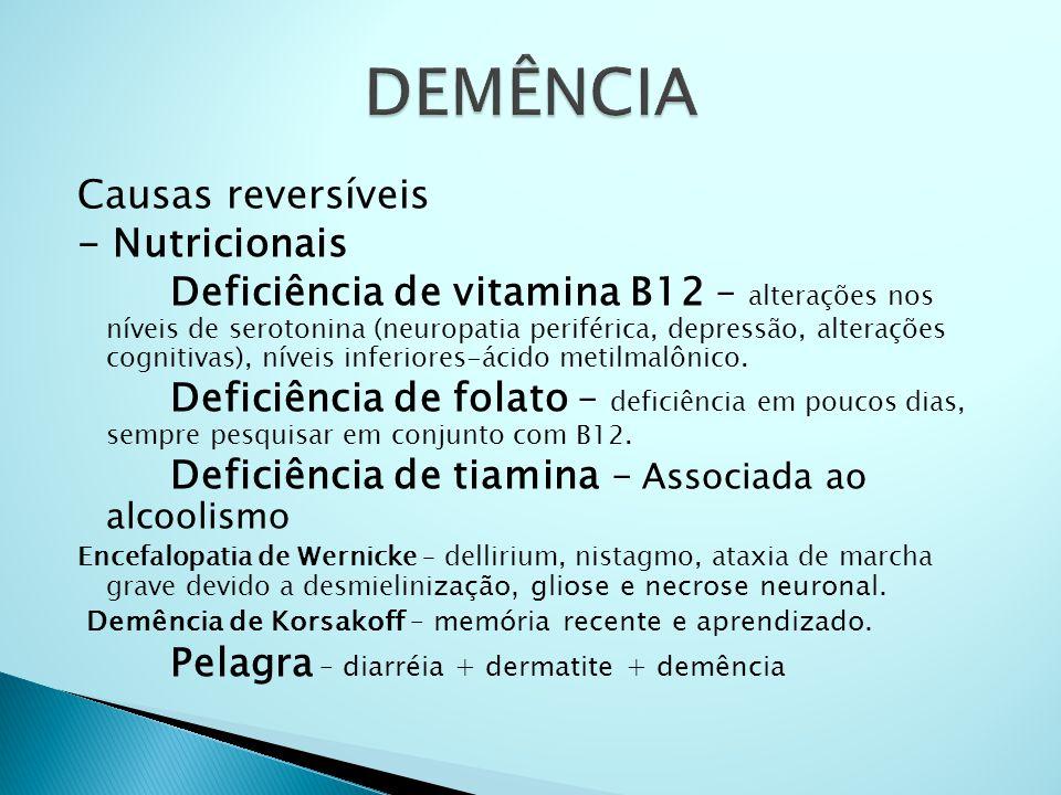 DEMÊNCIA Causas reversíveis - Nutricionais