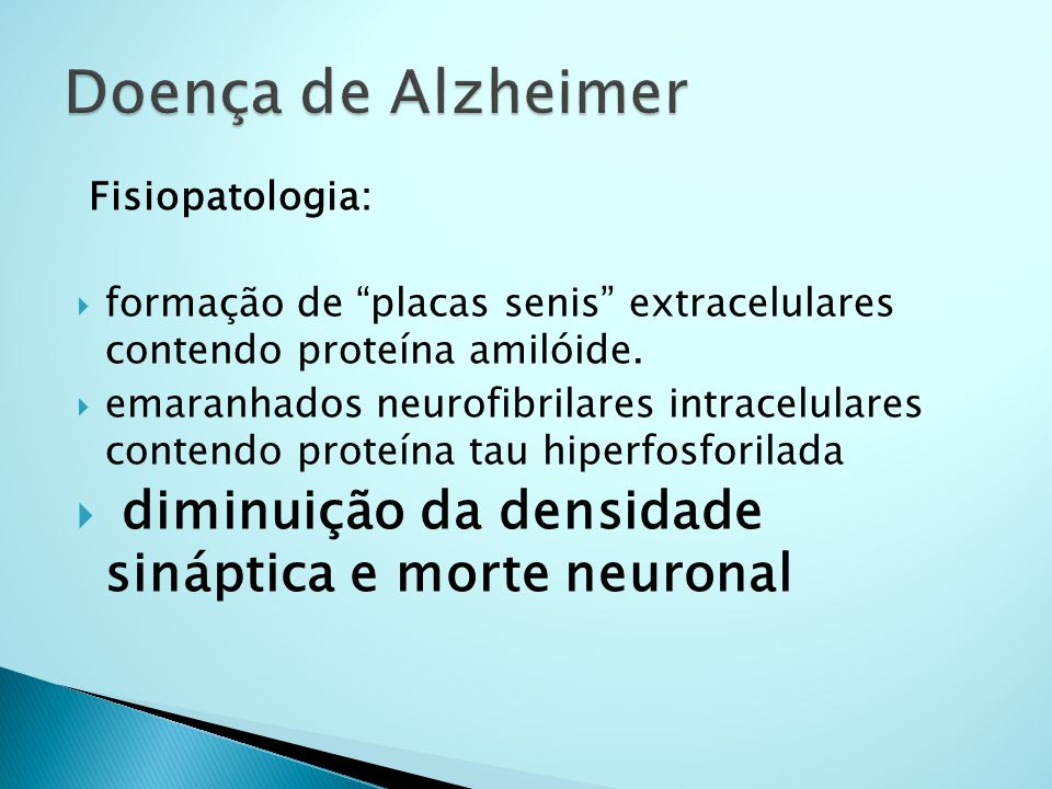 Doença de Alzheimer diminuição da densidade sináptica e morte neuronal