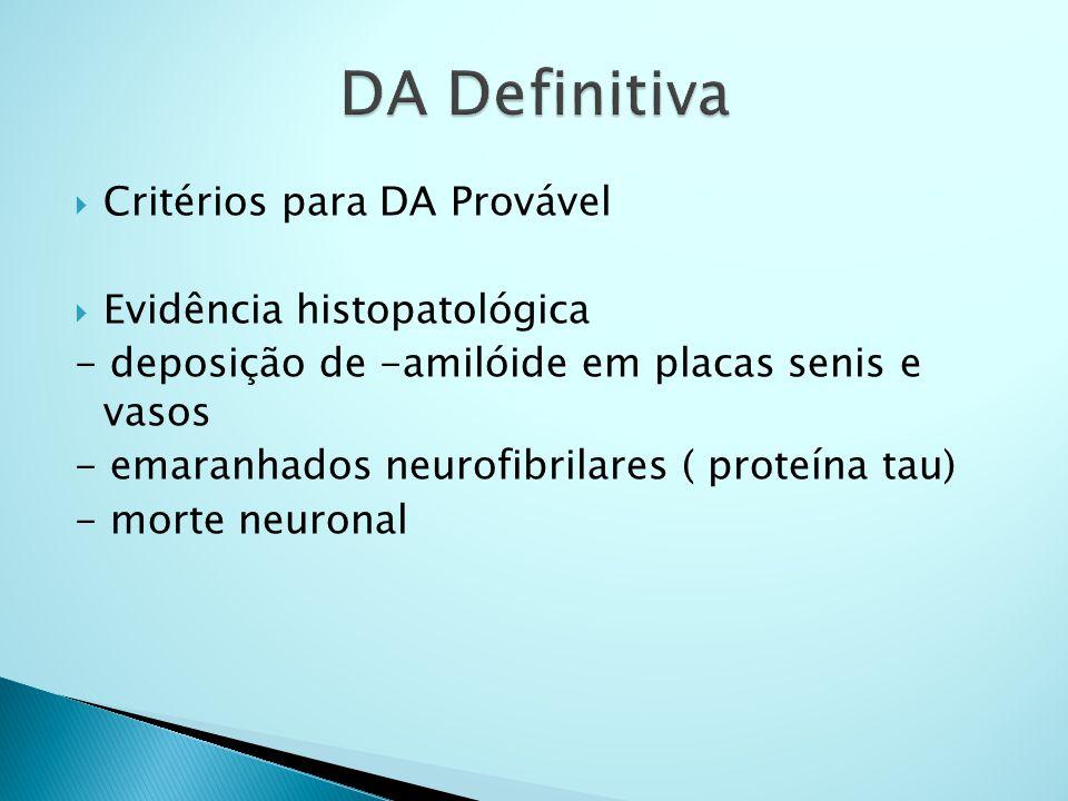 DA Definitiva Critérios para DA Provável Evidência histopatológica