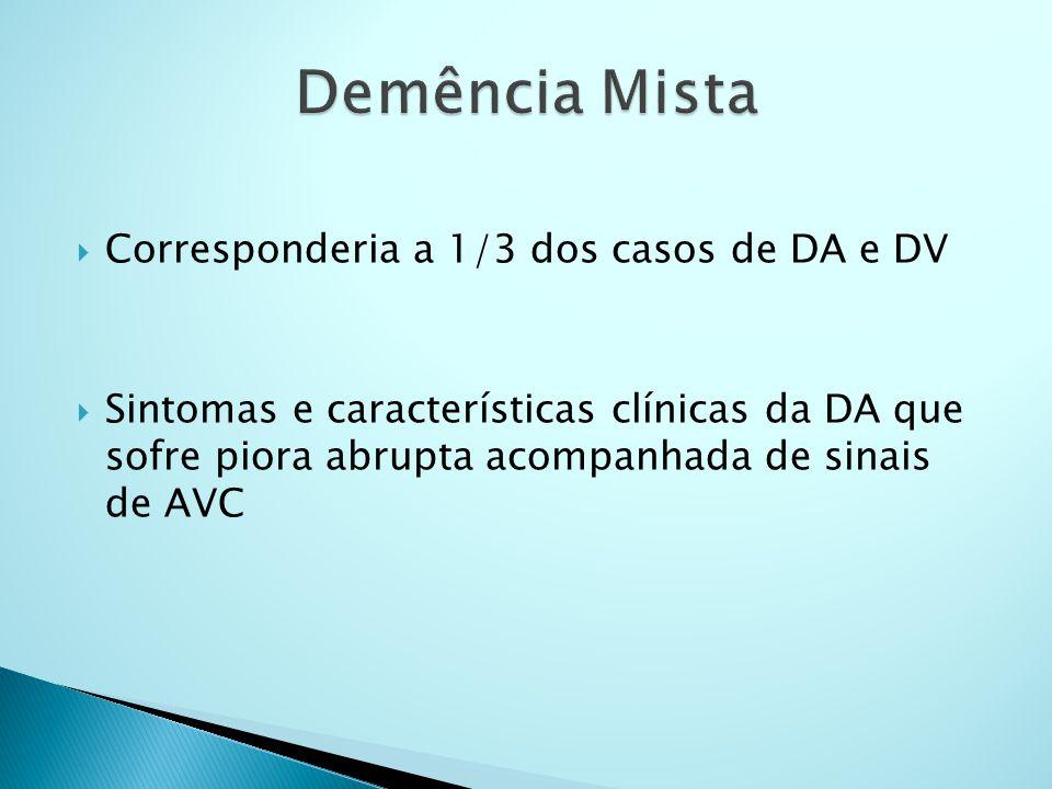 Demência Mista Corresponderia a 1/3 dos casos de DA e DV