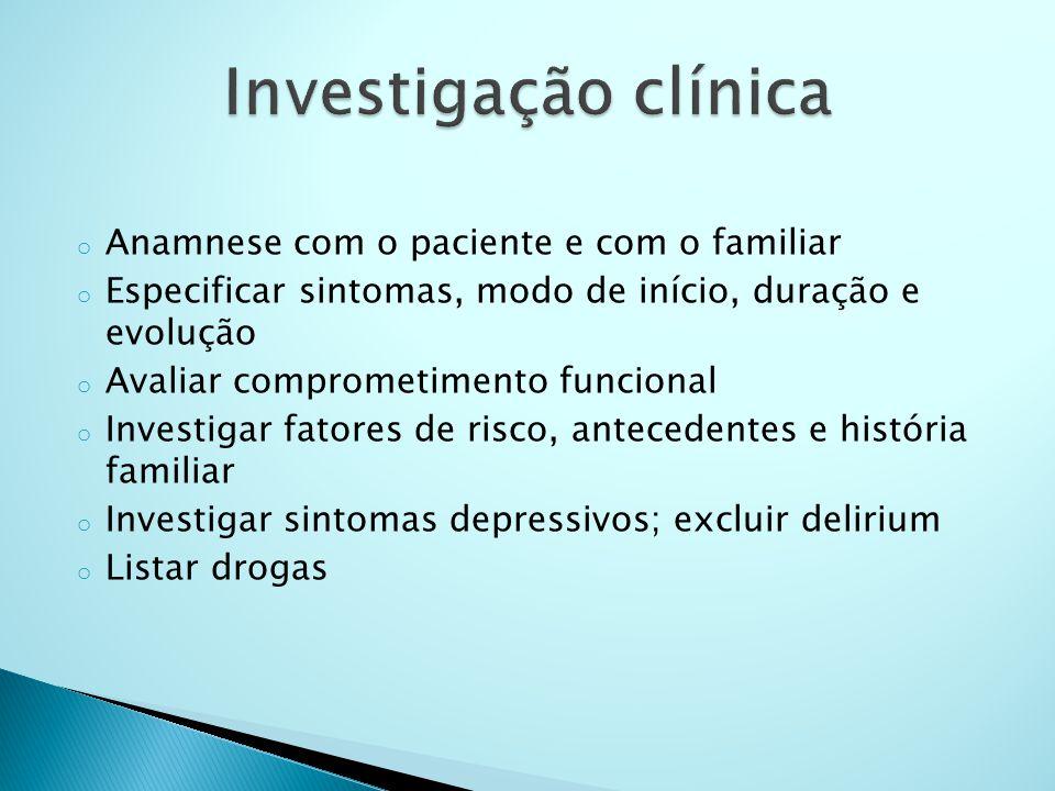 Investigação clínica Anamnese com o paciente e com o familiar