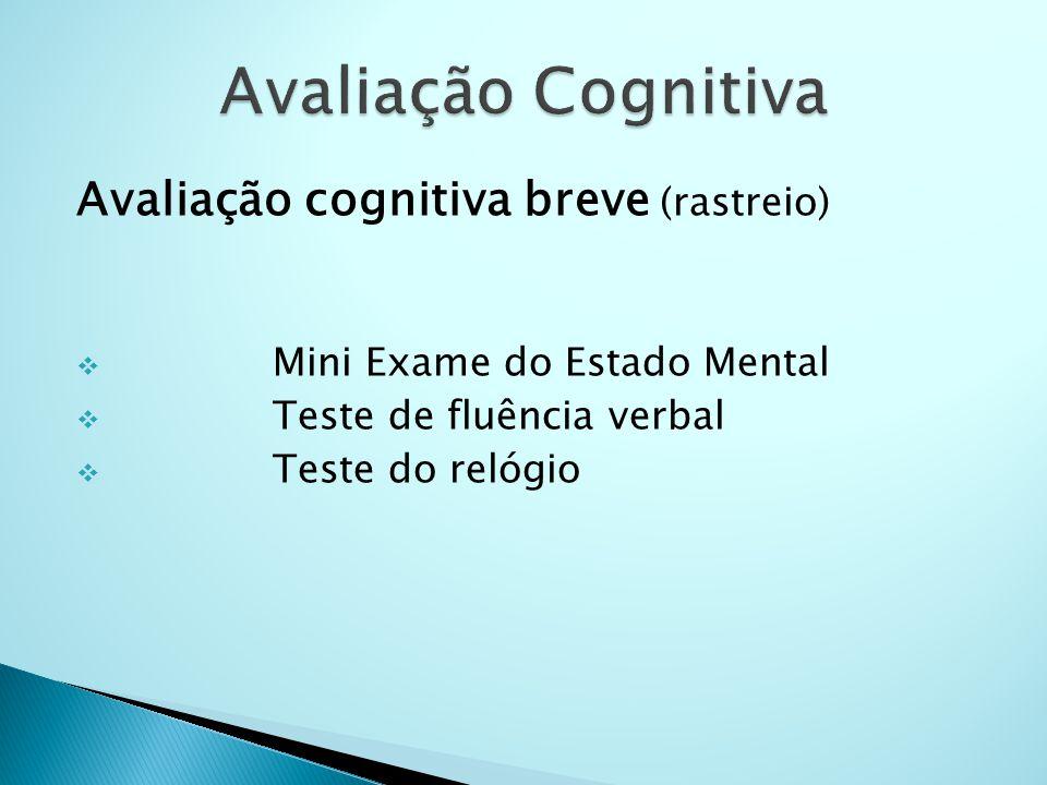 Avaliação Cognitiva Avaliação cognitiva breve (rastreio)