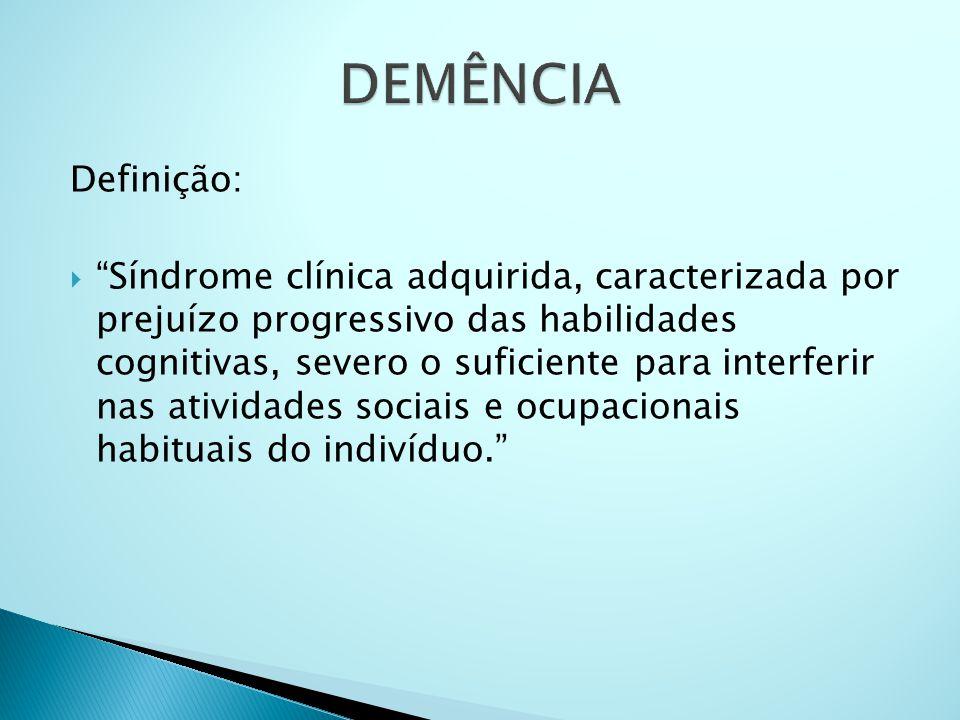 DEMÊNCIA Definição: