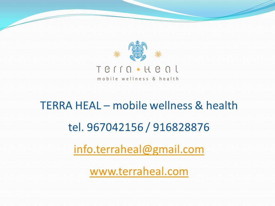 TERRA HEAL – mobile wellness & health tel. 967042156 / 916828876 info