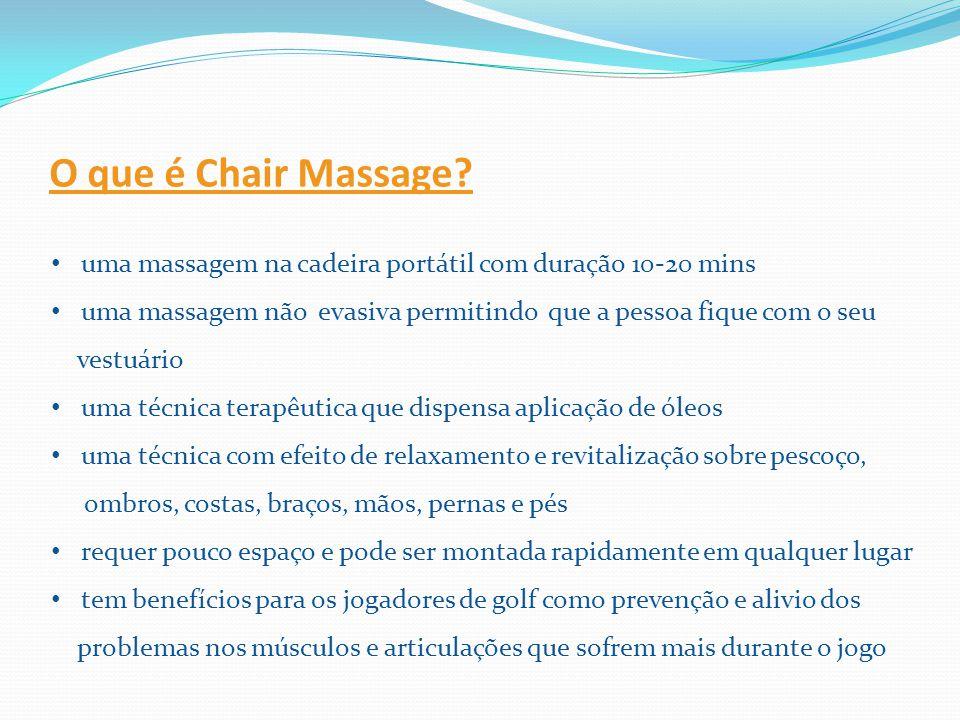 O que é Chair Massage uma massagem na cadeira portátil com duração 10-20 mins. uma massagem não evasiva permitindo que a pessoa fique com o seu.